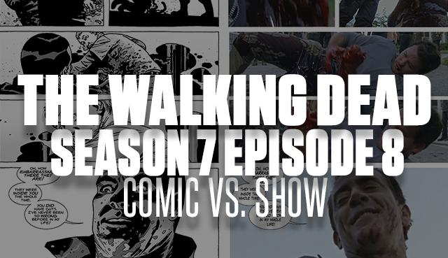 The Walking Dead Season 7 Episode 8: Comic vs  Show